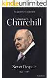 Winston S. Churchill: Never Despair, 1945–1965 (Volume VIII) (Churchill Biography Book 8)