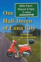 One Half Dozen of Luna City (The Chronicles of Luna City Book 6) Kindle Edition