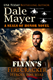 Flynn's Firecracker: A SEALs of Honor World Novel (Heroes for Hire Book 5)