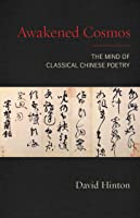 Awakened Cosmos: The Mind Of Classical Chinese