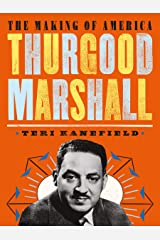 Thurgood Marshall: The Making of America #6 Kindle Edition
