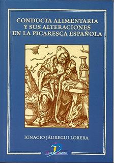 Conducta alimentaria y sus alteraciones en la picaresca española (Spanish Edition)