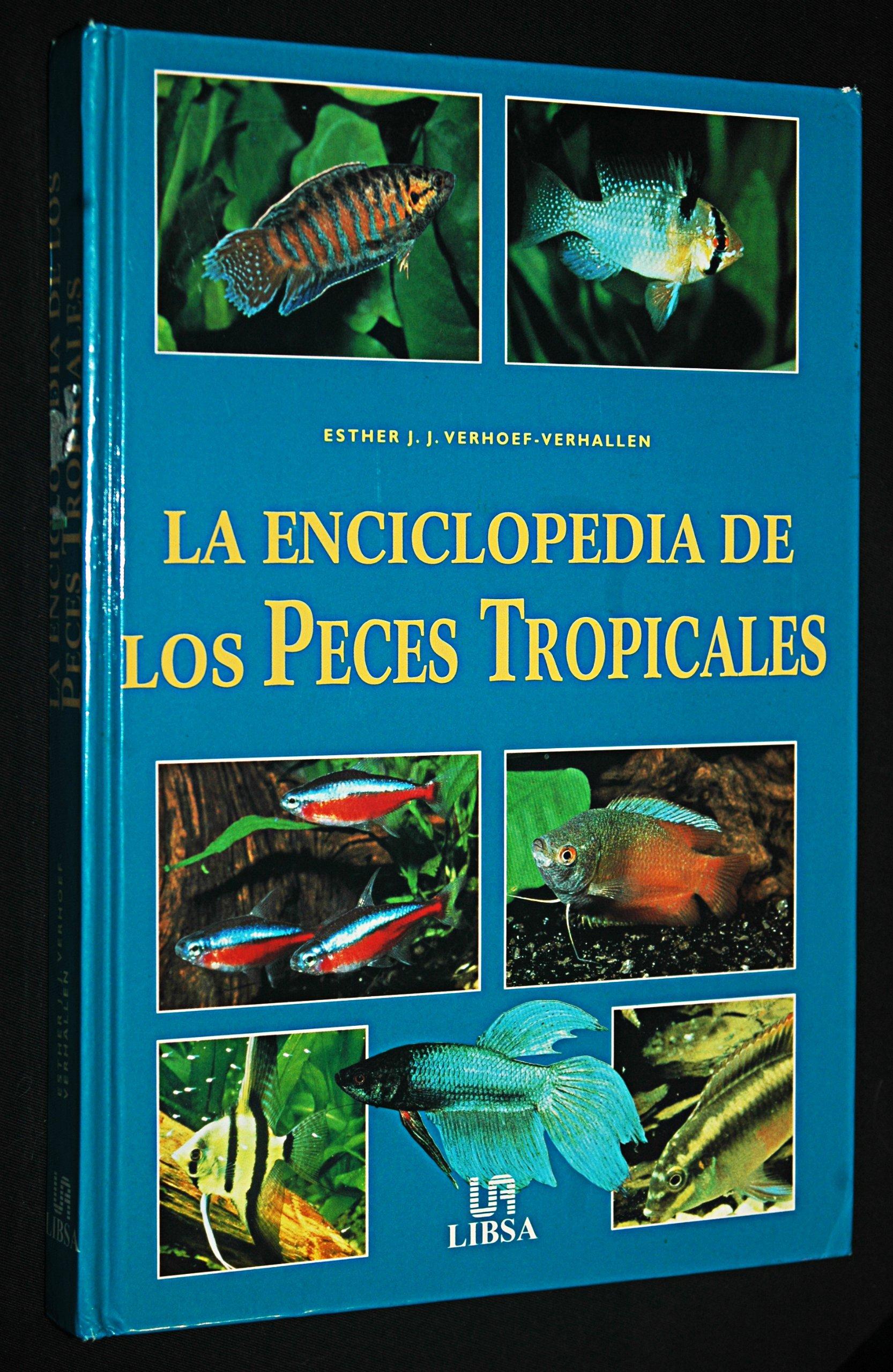 La enciclopedia de los peces tropicales / Encyclopedia of Tropical Fish (Spanish Edition)