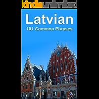 Latvian: 101 Common Phrases (English Edition)