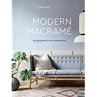 Modern Macrame: 33 Stylish Projects for Your Handmade Home (English Edition)