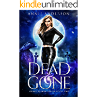 Dead and Gone: Arcane Souls World (Grave Talker Book 2)