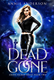 Dead and Gone (Grave Talker Book 2)