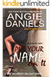Put Your Name on It (Decadent Delight Book 4)