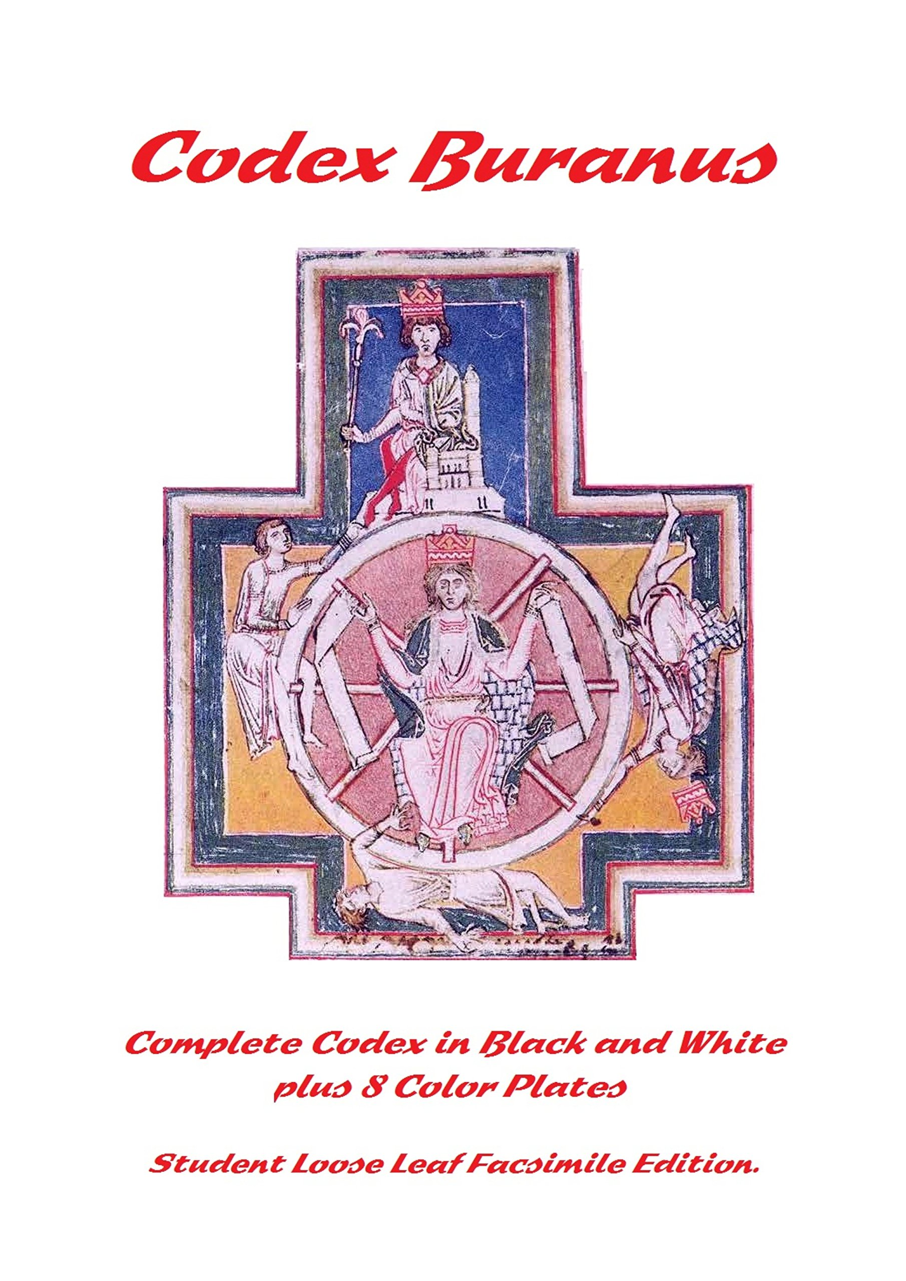 Read Online Codex buranus (Carmina Burana or the 'Songs from Beuern' by Anonymous) Complete Facsimile in Black and White with 8 Color Graphic Plate. [Re-Imaged from Original for Greater Clarity] pdf epub