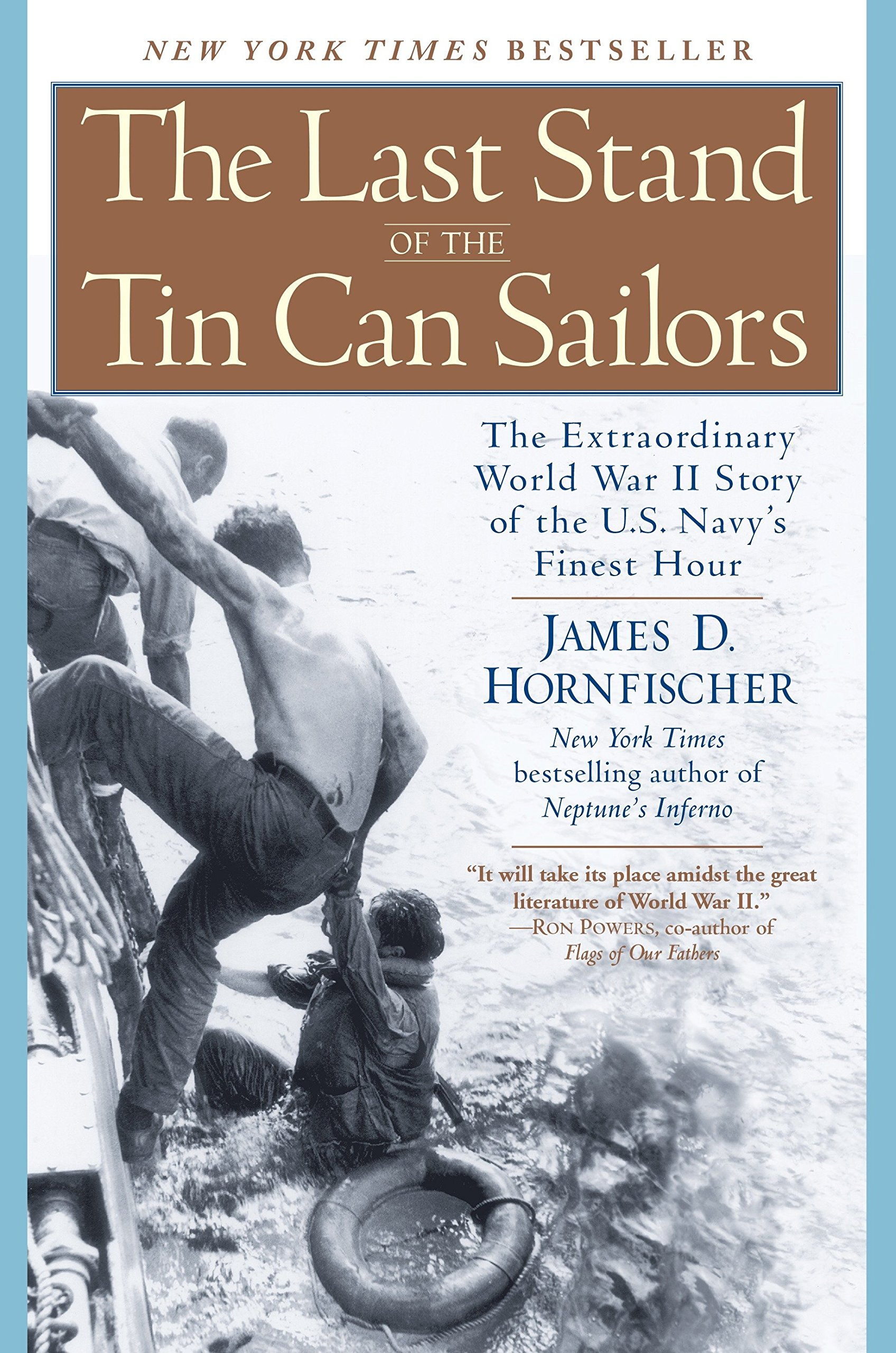 The Last Stand of the Tin Can Sailors: The Extraordinary World War II Story  of the U.S. Navy's Finest Hour: James D. Hornfischer: 9780553381481:  Amazon.com: ...