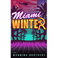 Miami Winter: A Scott Maverick Thriller