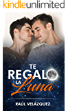 Te Regalo La Luna (Spanish Edition)