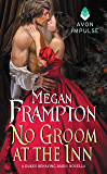 No Groom at the Inn: A Dukes Behaving Badly Novella