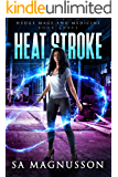 Heat Stroke (Hedge Mage and Medicine Book 3)