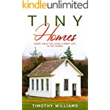 Tiny Homes: Smart Ideas for Living a Great Life in Tiny Homes