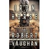 Iron Horse: A Western Fiction Novel