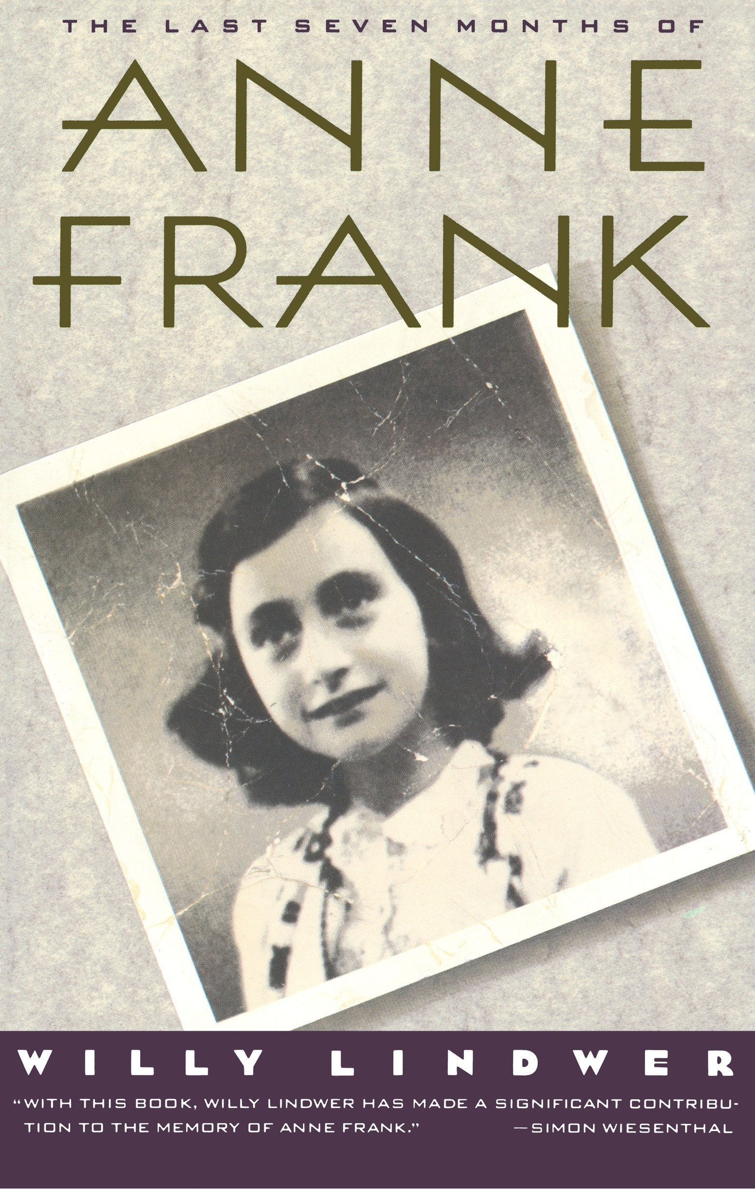 The Last Seven Months Of Anne Frank Willy Lindwer 9780385423601