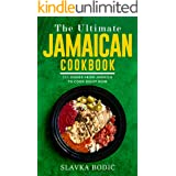 The Ultimate Jamaican Cookbook: 111 Dishes From Jamaica To Cook Right Now (World Cuisines Book 27)