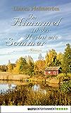 Im Himmel ist der Herbst wie Sommer: Roman