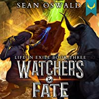 Watcher's Fate: Life in Exile, Book Three
