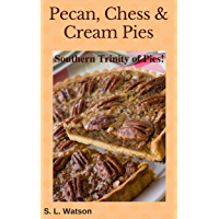 Pecan, Chess & Cream Pies: Southern Trinity of Pies! (Southern Cooking Recipes)