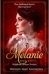 Melanie: A Sweet Historical Western Romance (Orphan Train Series Book 4) Kindle Edition