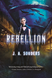 Rebellion: A Novel (The Elysium Chronicles Book 3)