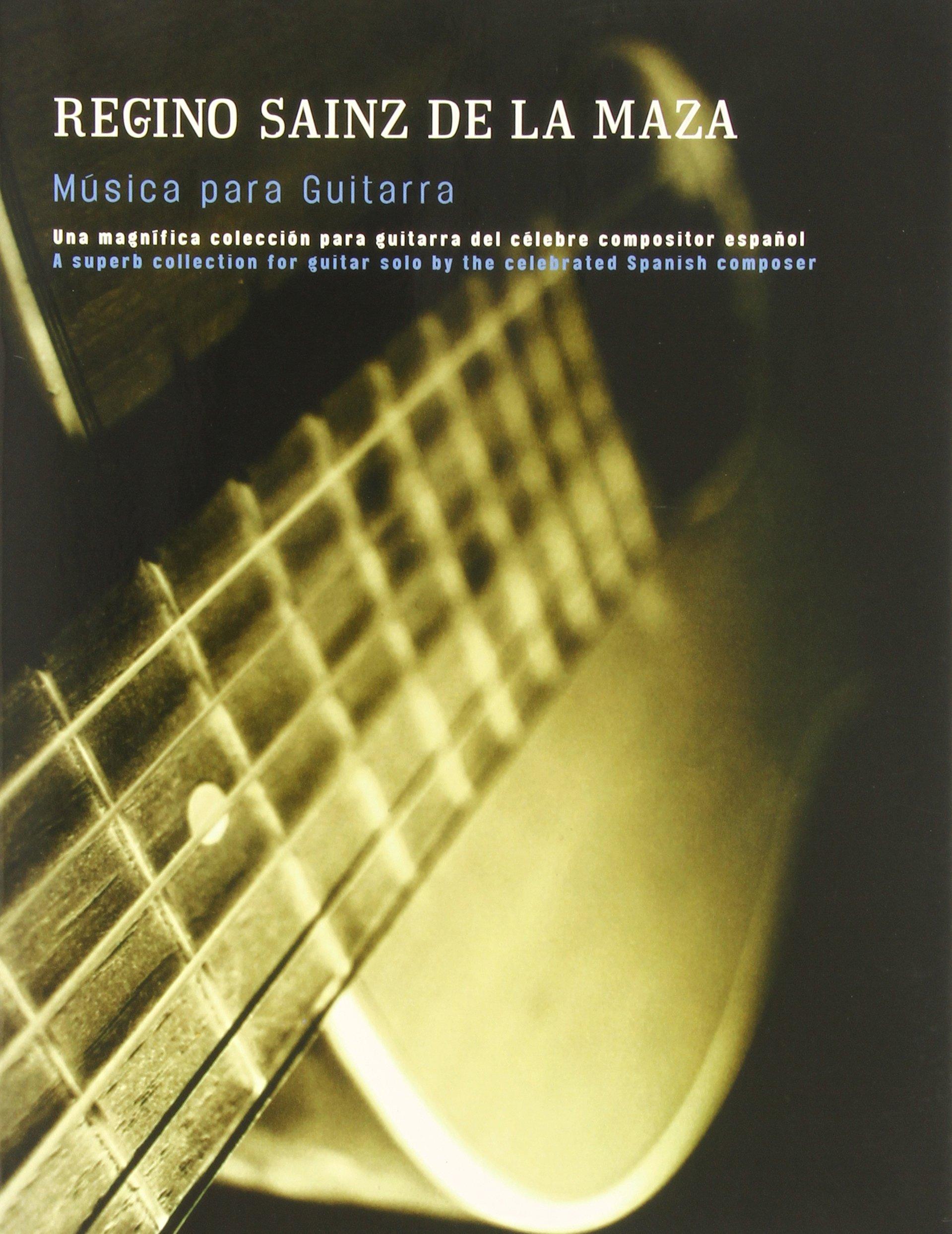 Regino Sainz De LA Maza: Musica Para Guitarra Classical Guitar ...