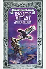 Track of the White Wolf (Cheysuli Book 4) Kindle Edition