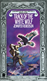 Track of the White Wolf (Cheysuli Book 4)