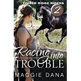 Racing into Trouble (Timber Ridge Riders Book 2)