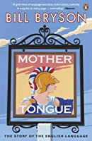 Mother Tongue: The Story Of The English