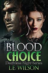 Blood Choice (Deathless Night Series Book 6) Kindle Edition