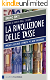 La rivoluzione delle tasse: Perché il sistema è costruito per non funzionare