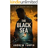 The Black Sea: a US-Russia spy conspiracy thriller (A Joe Johnson Thriller, Book 6)