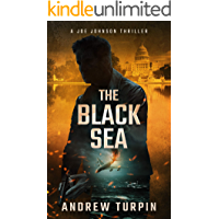 The Black Sea: a US-Russia spy conspiracy thriller (A Joe Johnson Thriller, Book 6)