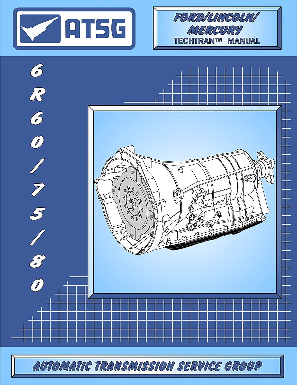 ATSG 6R60/75/80 Transmission Repair Manual (6R60 Transmission - 6R60 Transmission Master Kit - 6R60 Explorer - Best Repair Book Available!)