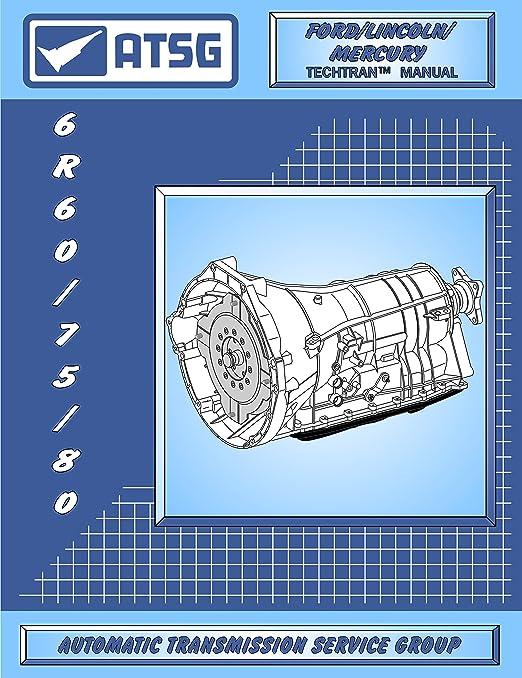 Amazon atsg 6r607580 transmission repair manual 6r60 amazon atsg 6r607580 transmission repair manual 6r60 transmission 6r60 transmission master kit 6r60 explorer best repair book available fandeluxe Gallery