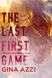The Last First Game: A College Romance (The College Pact Series Book 1)