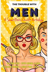 The Trouble With Men: A SweetBooks Chicklit Anthology Kindle Edition