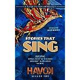 Stories That Sing: Havok Season Two (Havok Flash Fiction Book 2)