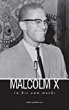 Malcolm X: In His Own Words
