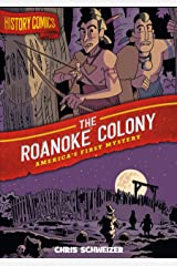 History Comics: The Roanoke Colony: America's First Mystery Kindle Edition