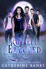 Royally Elected: A Reverse Harem Fantasy (Her Royal Harem Book 3) Kindle Edition
