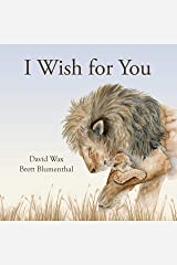 I Wish for You (Inspiring Gifts for Kids, Loving Baby Books for Children) Kindle Edition