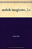 malade imaginaire, Le