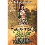 Wagon Trail Bride (Pioneer Series Book 1)