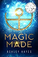 Magic Made: A Dystopian Adventure Filled With
