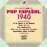 Los Números Uno del Pop Español 1940 (Remastered)