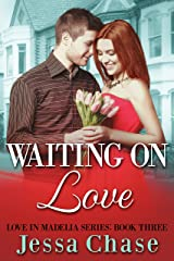 Waiting on Love (Love in Madelia Book 3) Kindle Edition